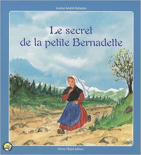 Le Secret de la Petite Bernadette pdf epub