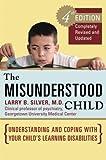 The Misunderstood Child, Larry B. Silver, 0307338630