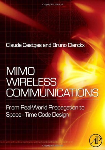 MIMO Wireless Communications: From Real-World Propagation to Space-Time Code Design by Claude Oestges (2007-06-04) pdf epub