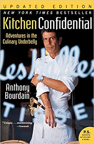 Kitchen Confidential Updated Edition Adventures In The Culinary Underbelly P S Bourdain Anthony Amazon Com Books