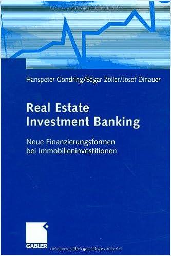 Real Estate Investment Banking: Neue Finanzierungsformen bei Immobilieninvestitionen