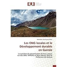 """Les ONG locales et le Développement durable en Guinée: La question de pérennisation de leurs acquis cas des ONG """"APROFG et Bate Sabaty"""" dans la Préfecture de Kankan"""