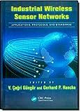 Industrial Wireless Sensor Networks, Vehbi Cagri Gungor and Gerhard P. Hancke, 1466500514