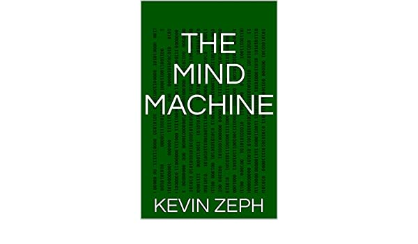 The mind machine kindle edition by kevin zeph self help kindle the mind machine kindle edition by kevin zeph self help kindle ebooks amazon fandeluxe Gallery
