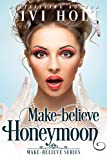 #7: Make-Believe Honeymoon (Make-Believe Series Book 3)
