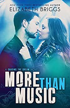 More Than Music: A Rock Star Romance (Chasing The Dream Book 1) by [Briggs, Elizabeth]