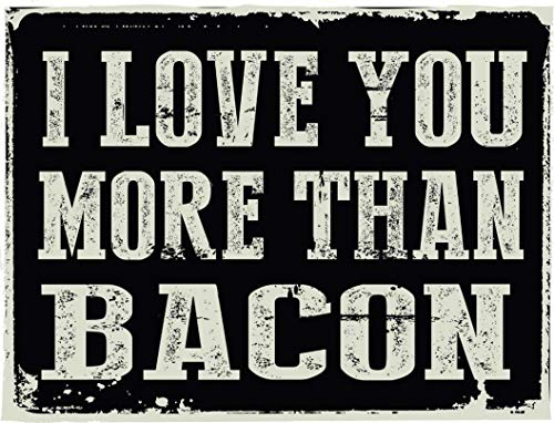 Losea I Love You More Than Bacon Metal