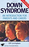 img - for Down Syndrome: An Introduction for Parents and Carers (Human Horizons) by Cliff Cunningham (2010-04-01) book / textbook / text book