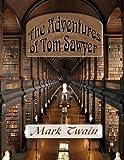 The Adventures of Tom Sawyer: Unabridged Edition by Mark Twain (2015-05-29)