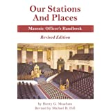 Our Stations and Places - Masonic Officer's Handbook - Revised