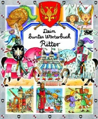 Ritter (Dein buntes Wörterbuch)