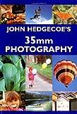 John Hedgecoe's Guide to 35mm Photography, John Hedgecoe, 1855857146