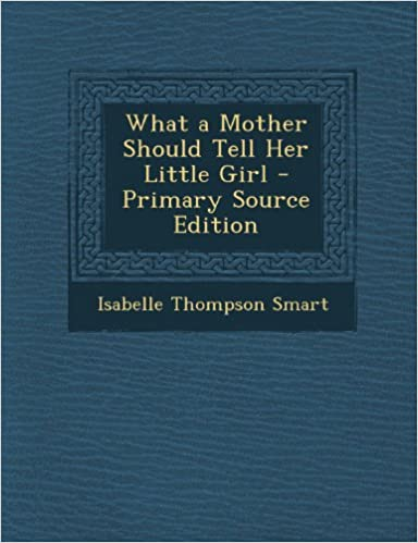 What A Mother Should Tell Her Little Girl Isabelle Thompson Smart