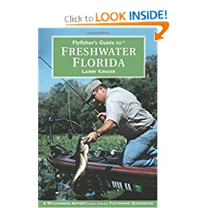 Flyfisher's Guide to Freshwater Florida (Wilderness Adventures Flyfishing Guidebook) Larry Kinder
