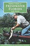 Flyfisher's Guide to Freshwater Florida, Larry Kinder, 1885106971