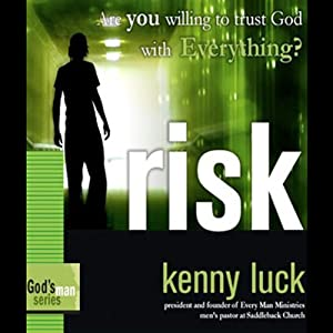 Risk: Are You Willing to Trust God with Everything? Audiobook