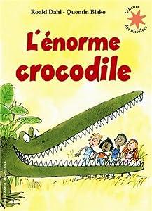 """Afficher """"L'énorme crocodile"""""""