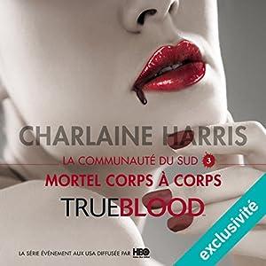 Mortel corps à corps (La communauté du Sud 3) Audiobook