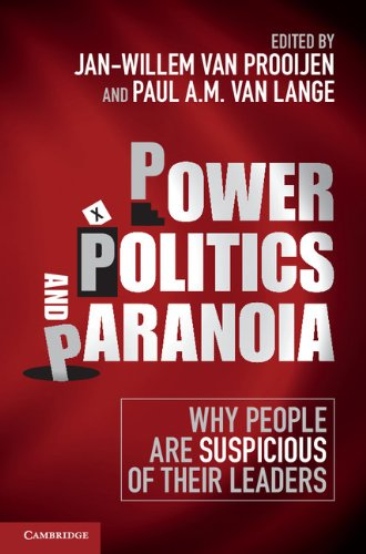 Download Power, Politics, and Paranoia: Why People are Suspicious of Their Leaders Pdf