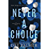 Never A Choice: A Choices Trilogy Novel (The Choices Trilogy Book 1)