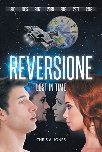 Reversione: Lost in Time: Lost in Time by [Jones, Chris A.]