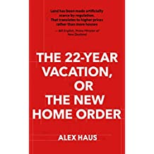 The 22-Year Vacation, or The New Home Order