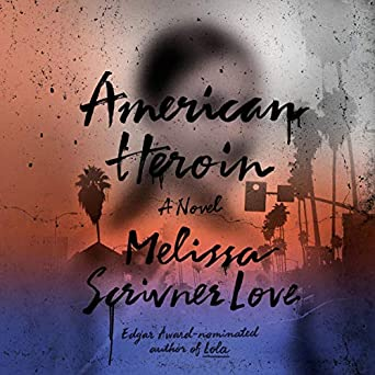 Amazon.com: American Heroin: A Novel (The Lola Vasquez ...