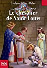 Les messagers du temps, tome 9 : Le chevalier de Saint Louis par Brisou-Pellen