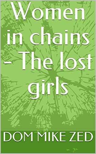 Women in chains - The lost -