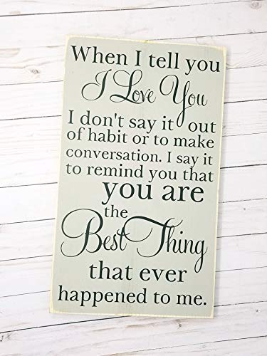 When I Tell You I Love You Wood Sign - ()