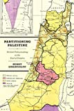 """Penny Sinanoglou, """"Partitioning Palestine: British Policymaking at the End of Empire"""" (U Chicago Press, 2019)"""