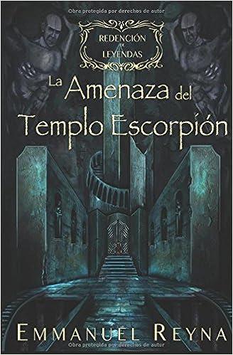 Redención de Leyendas: La Amenaza del Templo Escorpión (Spanish Edition)