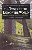 img - for The Tower at the End of the World book / textbook / text book