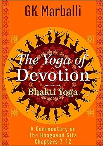 The Yoga Of Devotion Bhakti
