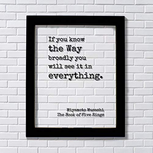 Miyamoto Musashi - The Book of Five Rings - Floating Quote - If you know the Way broadly you will see it in everything - Martial Arts Wisdom