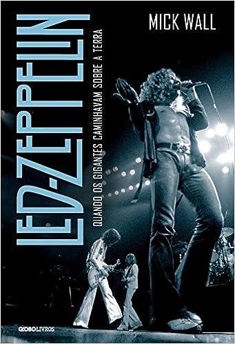 3f21b6c94dd5 Led Zeppelin: Quando os gigantes caminhavam sobre a Terra ...