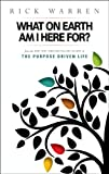 What on Earth Am I Here For? Purpose Driven Life