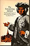 The Enterprising Admiral The Personal Fortune of Admiral Sir Peter Warren First edition by Gwyn Julian 1975 Hardcover