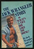 The Jack Wrangler Story or What's a Nice Boy Like You Doing?