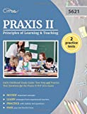 #8: Praxis II Principles of Learning and Teaching Early Childhood Study Guide: Test Prep and Practice Test Questions for the Praxis II PLT 5621 Exam