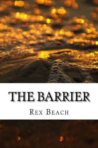 The Barrier by Rex Beach