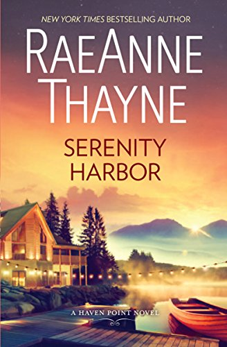 Serenity Harbor: A Heartwarming Small Town Romance (Haven Point) by [Thayne, RaeAnne]