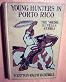 img - for Young Hunters of Porto Rico; or, The Search for a Lost Treasure book / textbook / text book