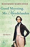 Good Morning, Mr. Mendelssohn: Roman
