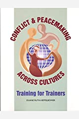 Conflict and peacemaking across cultures: Training for trainers Perfect Paperback