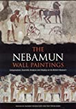 Nebamun Wall Paintings: Conservation, Scientific Analysis and Redisplay