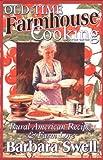 Old-Time Farmhouse Cooking: Rural America Recipes & Farm Lore