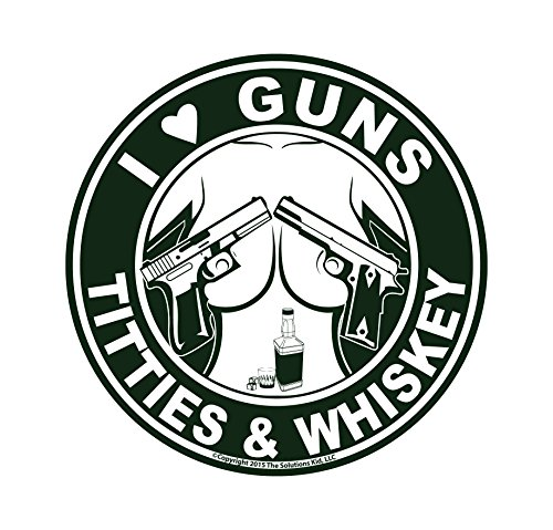 I Love Guns, Titties, & Whiskey Decal - MADE IN USA - THE ORIGINAL!