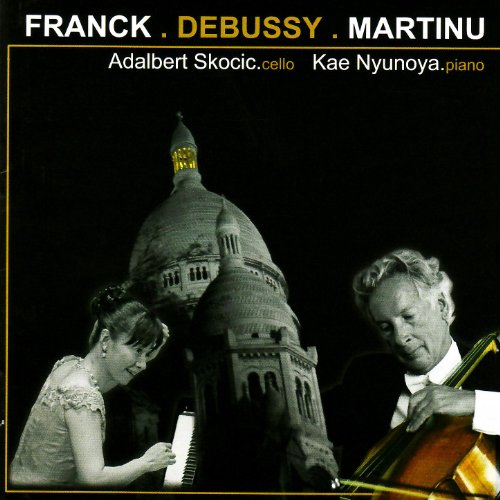 Franck: Sontata for Cello and Piano, Debussy: Sonata for Cello and Piano & Martinů: Variations on a Slovakian Theme and Variatio