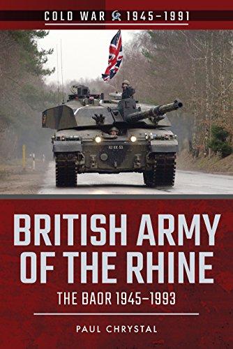 British Army of the Rhine: The BAOR, 1945–1993